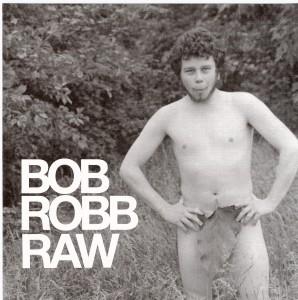 Bob Robb Raw