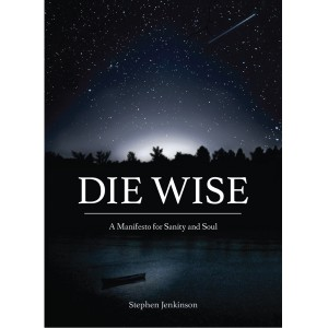 Stephen-Jenkinson-Die-Wise-A-Manifesto-for-Sanity-and-Soul-300x300