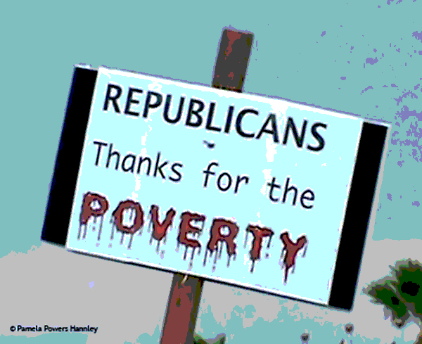 Republicans, thanks for the poverty