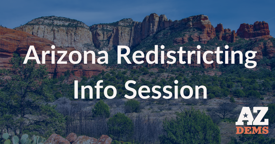 AZ Dems offer Arizona Redistricting Information Sessions