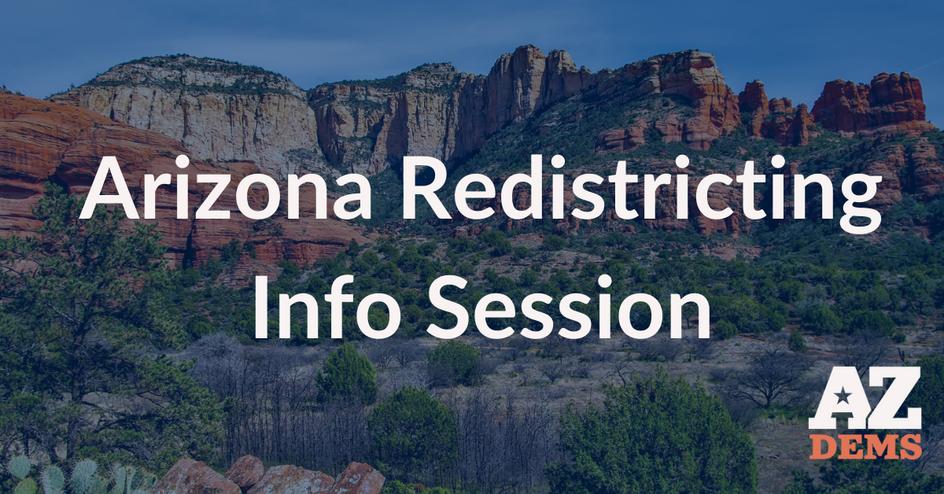 AZ Dems offer Arizona Redistricting Information Sessions