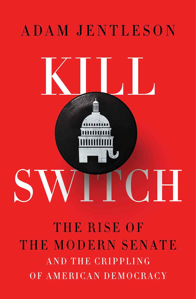 Must Read: 'Kill Switch: The Rise of the Modern Senate and the Crippling of American Democracy'